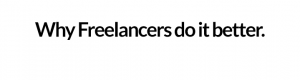 why freelancers do it better